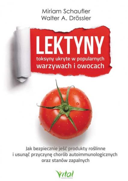 Lektyny toksyny ukryte w popularnych warzywach i owocach - Miriam Schaufler | okładka