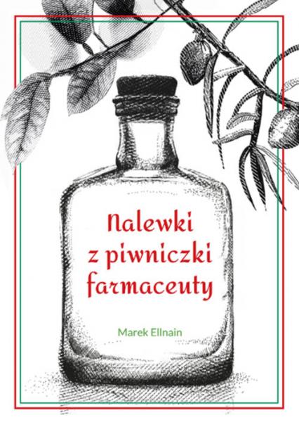 Nalewki z piwniczki farmaceuty - Marek Ellnain   okładka