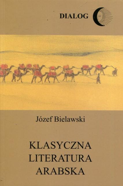 Klasyczna literatura arabska - Józef Bielawski   okładka