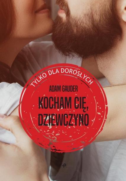 Kocham cię, dziewczyno - Adam Gauder   okładka