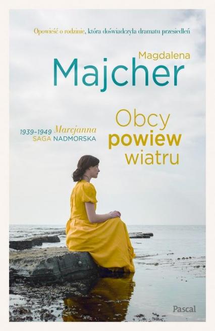 Obcy powiew wiatru. Saga nadmorska - Magdalena Majcher | okładka