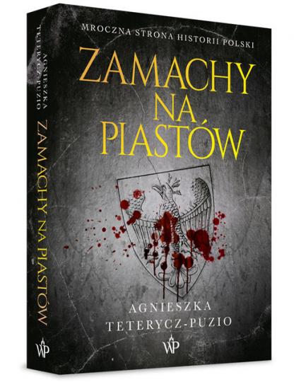 Zamachy na Piastów - Agnieszka Teterycz-Puzio | okładka