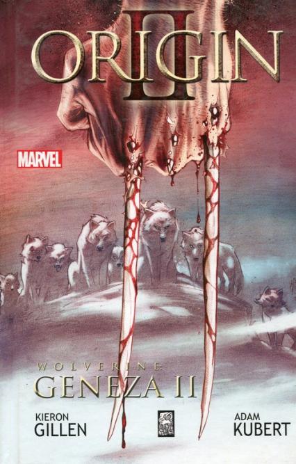 Wolverine Geneza II - Gillen Kieron, Kubert Adam | okładka