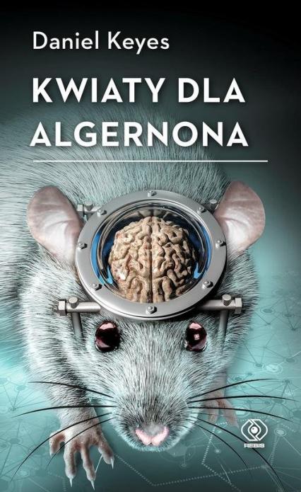 Kwiaty dla Algernona - Daniel Keyes   okładka