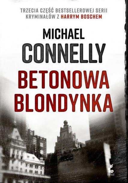 Betonowa blondynka - Michael Connelly | okładka