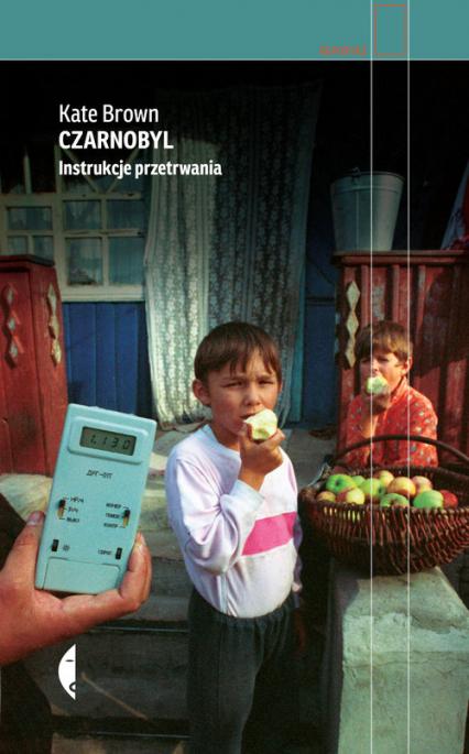 Czarnobyl Instrukcje przetrwania - Brown Kate | okładka