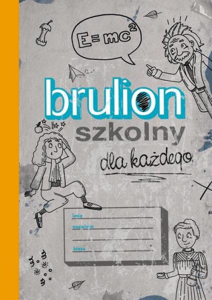Brulion szkolny dla każdego -  | okładka