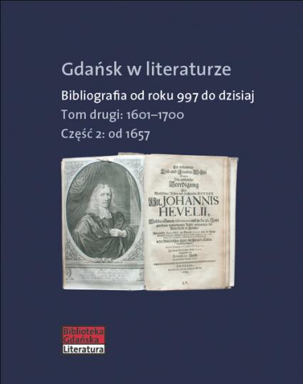 Gdańsk w literaturze Tom 2 Od roku 1657 do 1700 - zbiorowa Praca | okładka