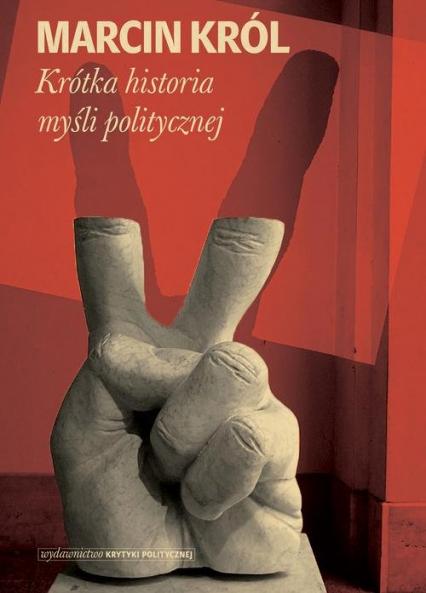 Krótka historia myśli politycznej - Marcin Król   okładka