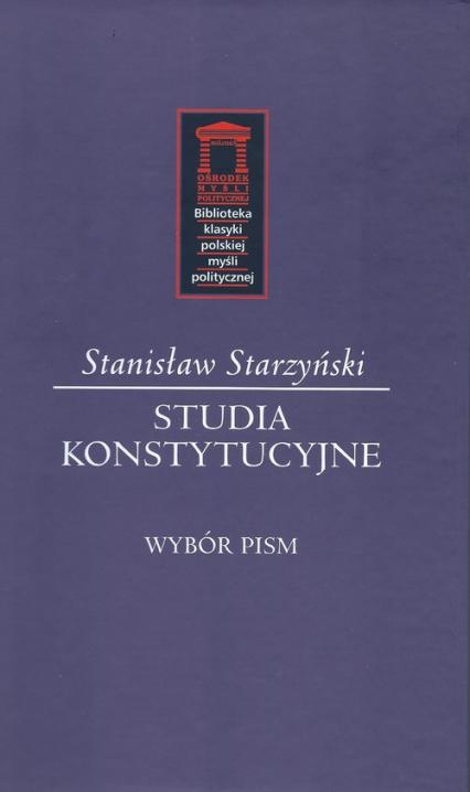 Studia konstytucyjne Wybór pism - Stanisław Starzyński | okładka