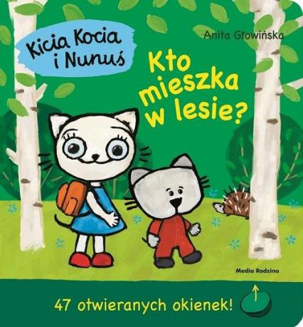 Kicia Kocia i Nunuś Kto mieszka w lesie? - Anita Głowińska | okładka