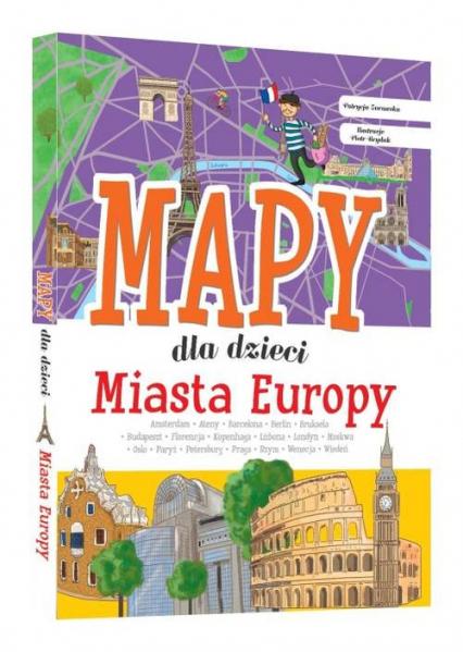 Miasta Europy Mapy dla dzieci - Patrycja Zarawska   okładka