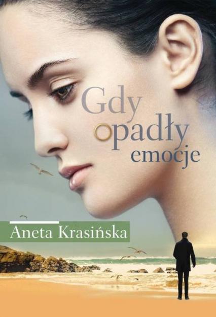 Gdy opadły emocje - Aneta Krasińska | okładka