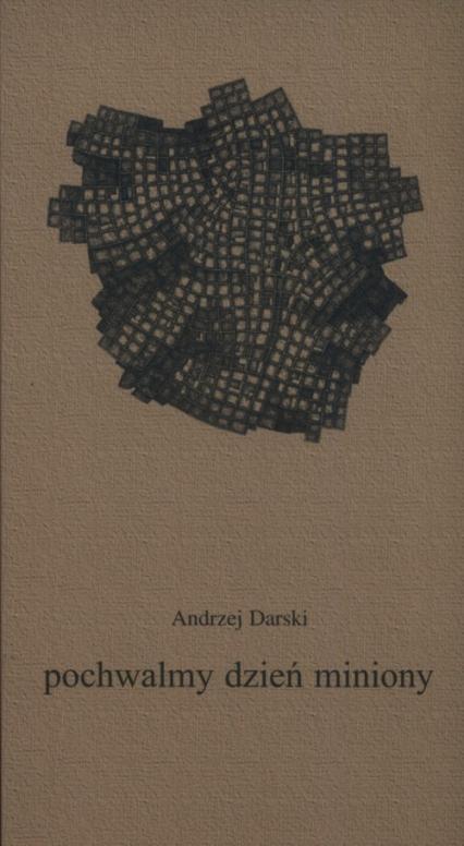 Pochwalmy dzień miniony - Andrzej Darski   okładka