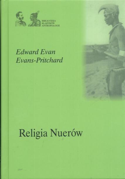 Religia Nuerów - Edward Evans-Pritchard | okładka