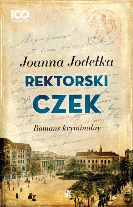 Rektorski czek Romans kryminalny - Joanna Jodełka | okładka