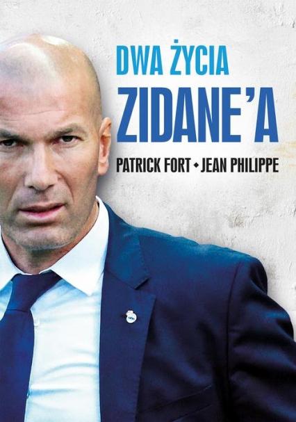 Dwa życia Zidane'a - Fort Patrick, Philippe Jean | okładka