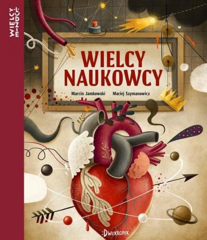 Wielcy naukowcy - Marcin Jamkowski | okładka