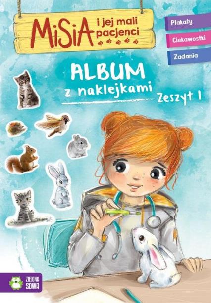 Misia i jej mali pacjenci Album z naklejkami Zeszyt 1 - zbiorowa Praca | okładka