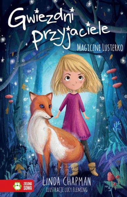 Gwiezdni przyjaciele Magiczne lusterko Tom 1 - Linda Chapman | okładka