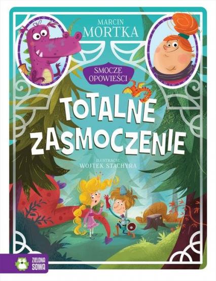 Smocze opowieści Tom 2 Totalne zasmoczenie - Marcin Mortka   okładka