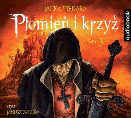 Płomień i krzyż Tom 3 (audiobook) - Jacek Piekara | okładka