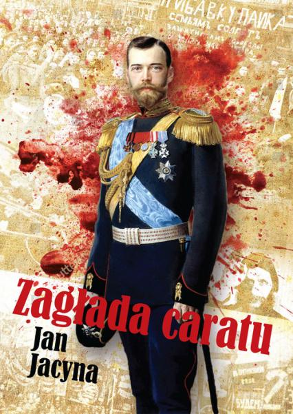 Zagłada caratu - Jan Jacyna | okładka