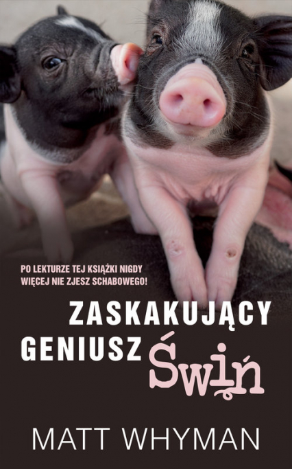 Zaskakujący geniusz świń - Matt Whyman | okładka