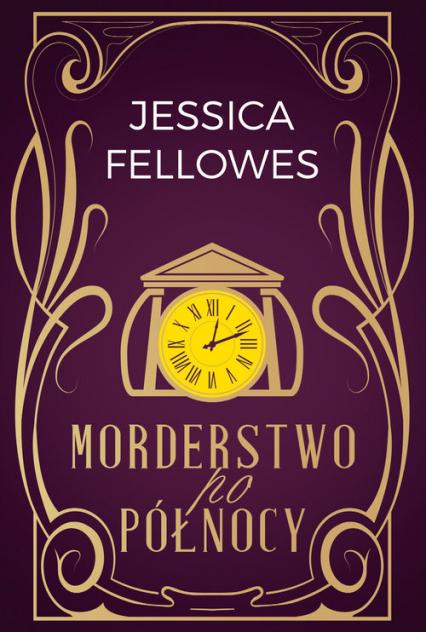 Morderstwo po północy - Jessica Fellowes | okładka