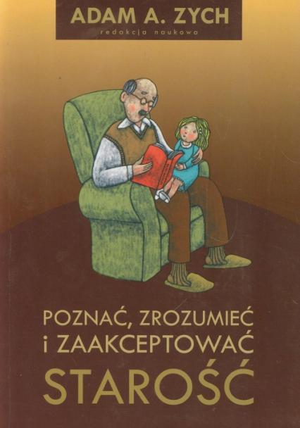 Poznać, zrozumieć i zaakceptować starość -    okładka