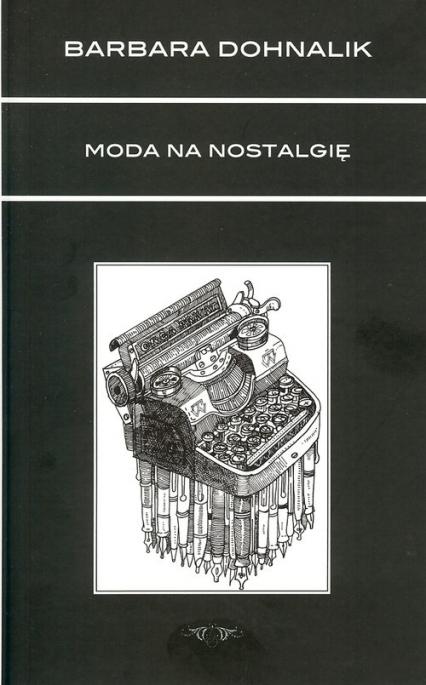 Moda na nostalgię - Barbara Dohnalik | okładka