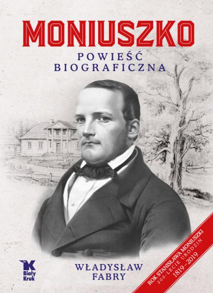 Moniuszko Powieść biograficzna - Władysław Fabry | okładka