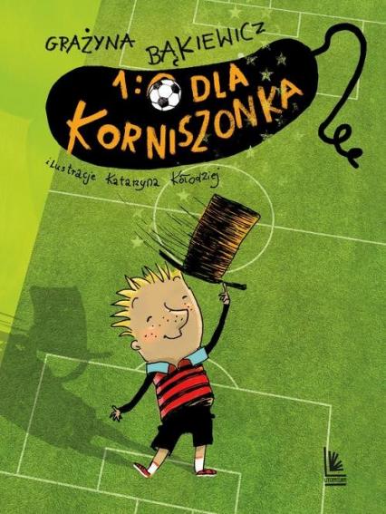 1:0 dla Korniszonka - Grażyna Bąkiewicz | okładka
