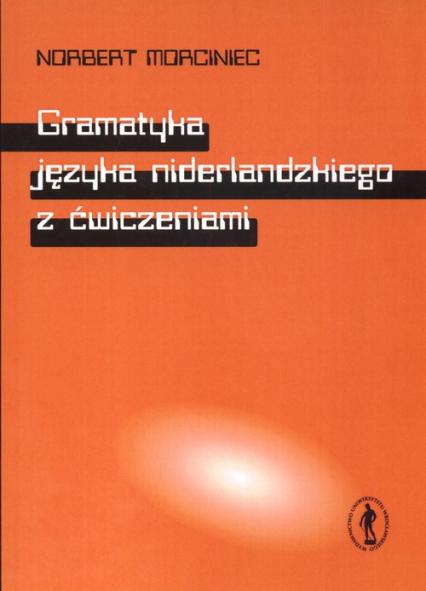 Gramatyka jęzka niderlandzkiego z ćwiczeniami - Norbert Morciniec | okładka