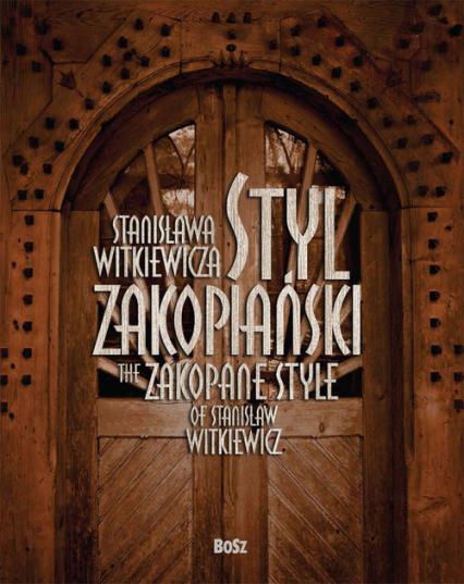 Styl Zakopiański Stanisława Witkiewicza - Teresa Jabłońska | okładka