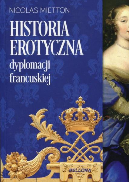 Historia erotyczna dyplomacji francuskiej - Nicolas Mietton | okładka