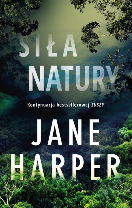 Siła natury - Jane Harper | okładka