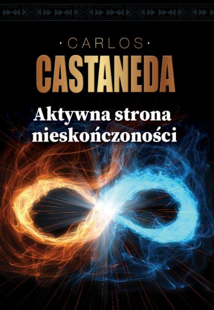 Aktywna strona nieskończoności - Carlos Castaneda | okładka