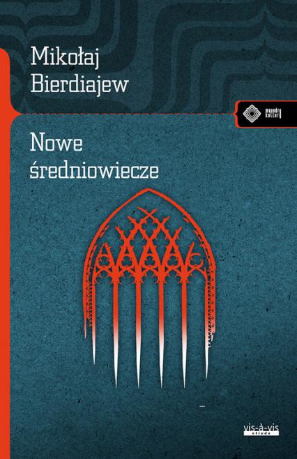 Nowe Średniowiecze - Mikołaj Bierdiajiew | okładka