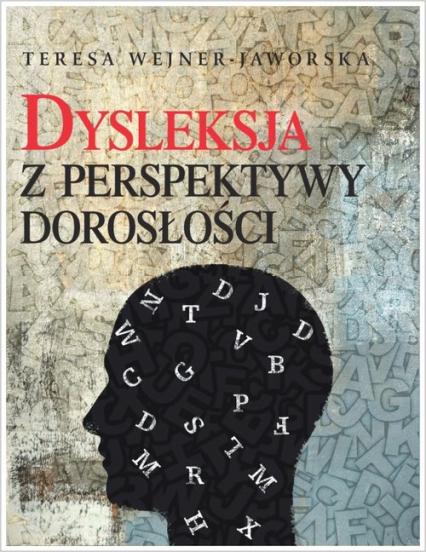 Dysleksja z perspektywy dorosłości - Teresa Wejner-Jaworska | okładka