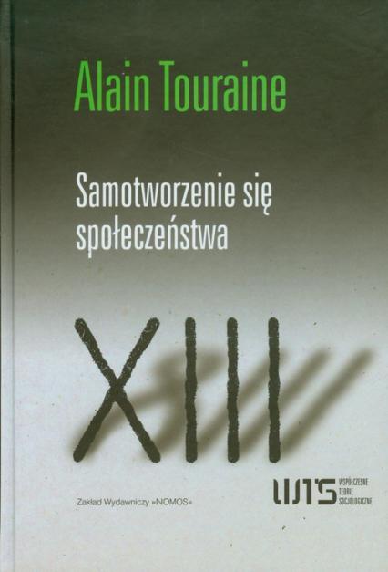 Samotworzenie się społeczeństwa - Alain Touraine | okładka