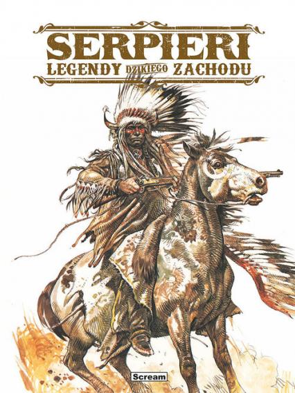 Legendy Dzikiego Zachodu - Serpieri Paolo E., Ambrosio R. | okładka