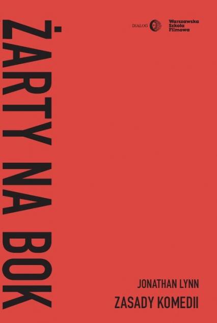 Żarty na bok Zasady komedii - Jonathan Lynn | okładka