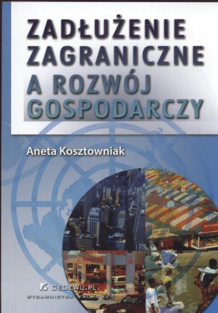 Zadłużenie zagraniczne a rozwój gospodarczy - Aneta Kosztowniak | okładka