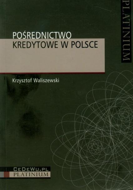 Pośrednictwo kredytowe w Polsce - Krzysztof Waliszewski   okładka