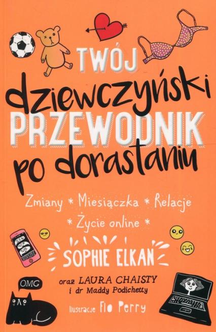 Twój dziewczyński przewodnik po dorastaniu - Sophie Elkan   okładka