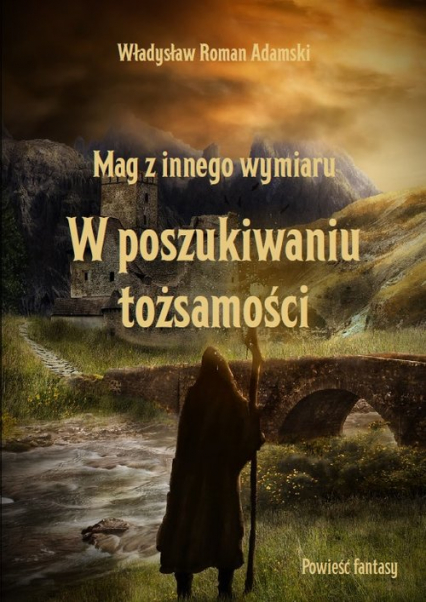 Mag z innego wymiaru W poszukiwaniu tożsamości - Władysław Adamski | okładka