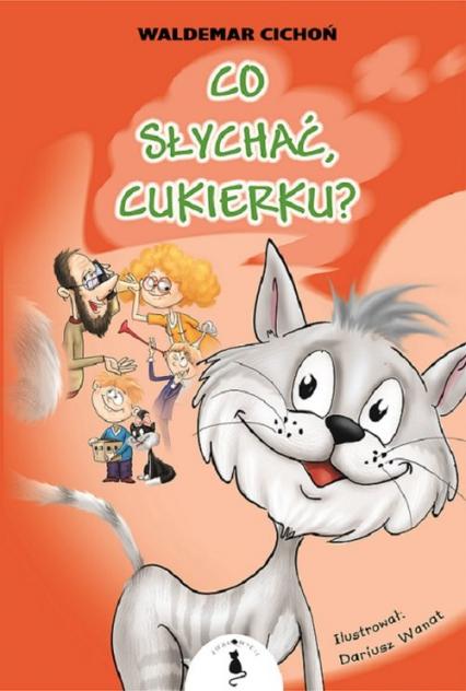 Co słychać Cukierku - Waldemar Cichoń | okładka