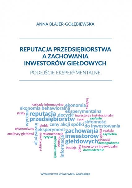 Reputacja przedsiębiorstwa a zachowania inwestorów giełdowych Podejście eksperymentalne - Anna Blajer-Gołębiewska | okładka