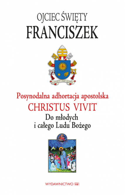 Adhortacja Christus vivit Do młodych i całego Ludu Bożego - Franciszek Papież | okładka